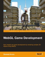 WebGL Game Development ebook by Sumeet Arora