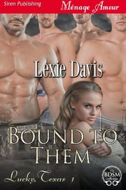 Bound to Them ebook by Lexie Davis