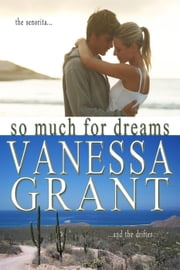 So Much for Dreams - Canadian West Coast Romances, #7 ebook by Vanessa Grant