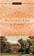 Howards End - Centennial Edition ebook by E. M. Forster, Benjamin DeMott, Regina Marler