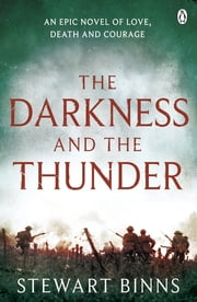 The Darkness and the Thunder - 1915: The Great War Series ebook by Stewart Binns