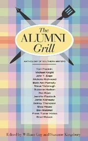 The Alumni Grill 1 - An Anthology of Southern Writers ebook by William Gay