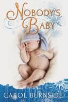 Nobody's Baby ebook by Carol Burnside