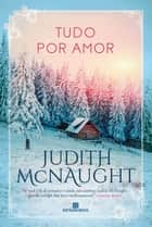 Tudo por amor eBook by Judith Mcnaught