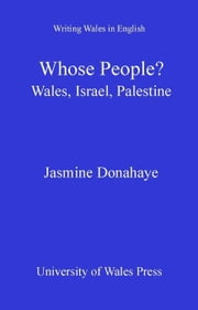 Whose People?: Wales, Israel, Palestine ebook by Donahaye, Jasmine
