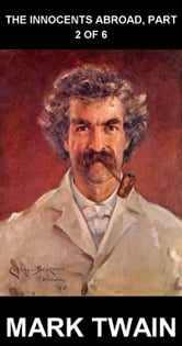 The Innocents Abroad, Part 2 of 6 [avec Glossaire en Français] ebook by Mark Twain,Eternity Ebooks