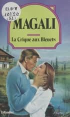 La crique aux bleuets ebook by Magali