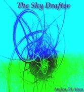 The Sky Drafter ebook by Amira Di Abeo