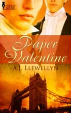 Paper Valentine ebook by A.J. Llewellyn