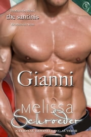 The Santinis: Gianni, Book 3 ebook by Melissa Schroeder