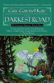 The Darkest Road - Book Three of the Fionavar Tapestry ebook by Guy Gavriel Kay