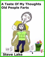 A Taste Of My Thoughts Old People Farts
