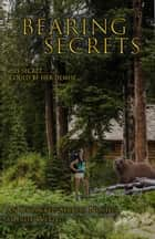 Bearing Secrets ebook by Julie Wetzel