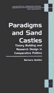 Paradigms and Sand Castles: Theory Building and Research Design in Comparative Politics ebook by Barbara Geddes