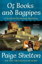 Of Books and Bagpipes - A Scottish Bookshop Mystery eBook by Paige Shelton
