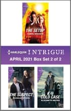Harlequin Intrigue April 2021 - Box Set 2 of 2 ebook by Carol Ericson, Nichole Severn, Elizabeth Heiter