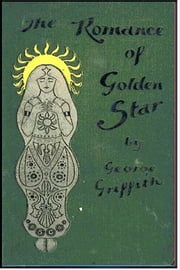 The Romance of Golden Star ebook by George Chetwynd Griffith
