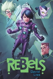Rebels ebook by David Liss