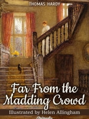 Far from the Madding Crowd (Illustrated) - A Novel ebook by Thomas Hardy,illustrator Helen Paterson Allingham