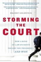 Storming the Court ebook by Brandt Goldstein