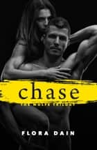 Chase (Wolfe Trilogy, Book 2) ebook by Flora Dain
