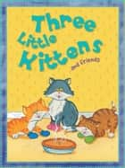 Three Little Kittens ebook by Miles Kelly