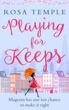 Playing for Keeps ebook by Rosa Temple