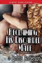 Reclaiming His Discarded Mate ebook by Emma Anderson