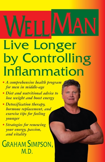 WellMan - Live Longer by Controlling Inflammation ebook by Graham Simpson