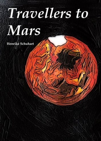 Travellers to Mars ebook by Henrike Schuhart
