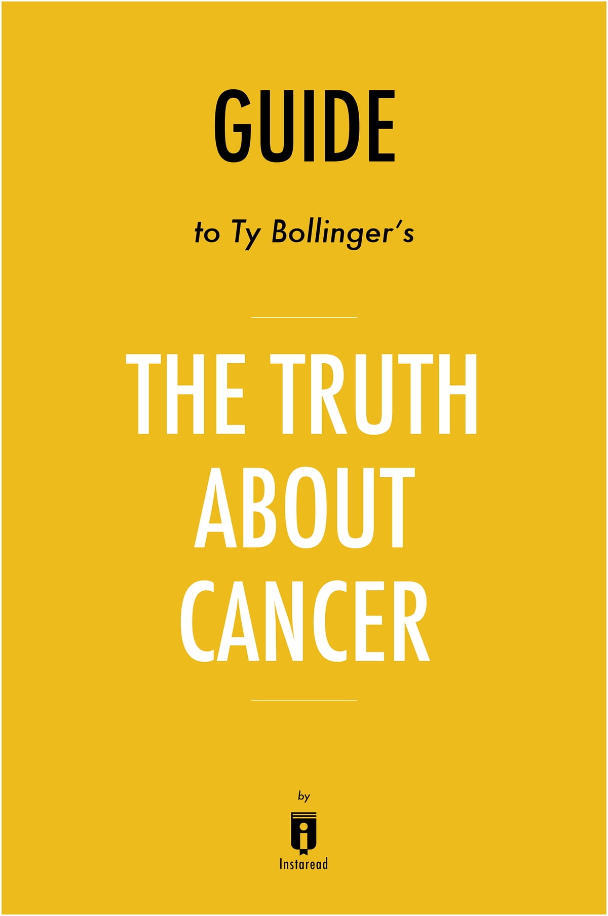 truth about cancer ty bollinger - HD1200×1808