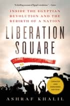 Liberation Square ebook by Ashraf Khalil