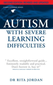 Autism with Severe Learning Difficulties ebook by Dr. Rita Jordan