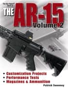 The Gun Digest Book of the AR-15, Volume 2 ebook by Patrick Sweeney
