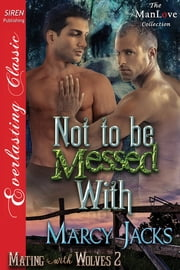 Not to Be Messed With ebook by Marcy Jacks