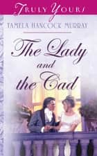 The Lady And The Cad ebook by
