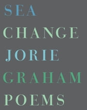 Sea Change ebook by Jorie Graham