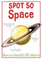 Spot 50 Space ebook by Miles Kelly