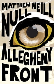 Allegheny Front ebook by Matthew Neill Null,Lydia  Millet