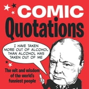 Comic Quotations - The Wit and Wisdom of the World's Funniest People ebook by Mike Blake