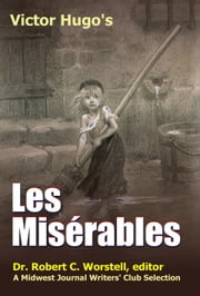 Victor Hugo's Les Misérables - A Midwest Journal Writers Club Selection ebook by Midwest Journal Writers' Club,Dr. Robert C. Worstell,Victor Hugo