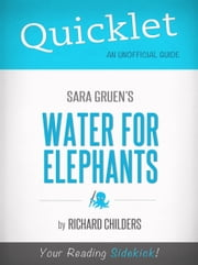 Quicklet on Water for Elephants by Sara Gruen ebook by Richard Childers