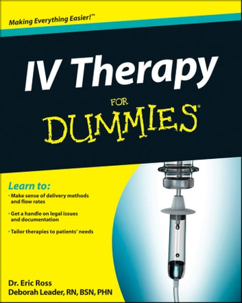 IV Therapy For Dummies ebook by Bettie Lilley Nosek,Deborah Trendel-Leader