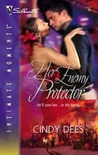 Her Enemy Protector ebook by Cindy Dees