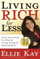 Living Rich for Less ebook by Ellie Kay