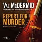 Report for Murder audiobook by Val McDermid