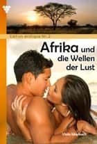 Edition érotique 2 - Afrika und die Wellen der Lust - Erotik ebook by Viola Maybach
