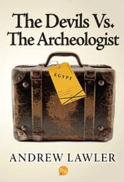 The Devils Vs. the Archeologist ebook by Andrew Lawler