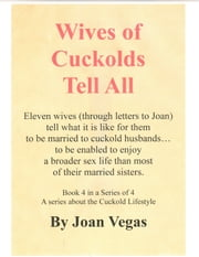 Wives of Cuckolds Tell All ebook by Joan Vegas