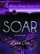 SOAR ebook by Zara Cox